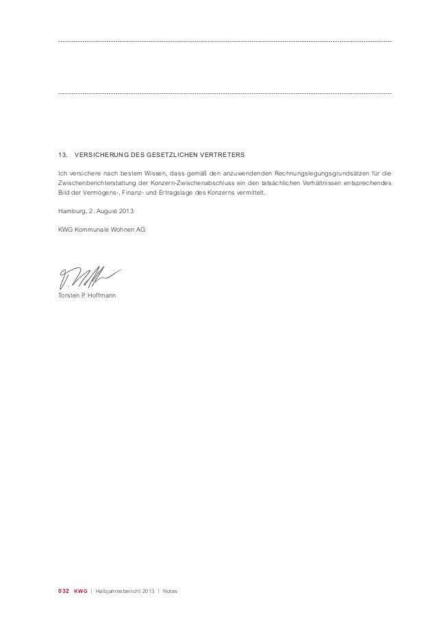 032 KWG | Halbjahresbericht 2013 | Notes 13. VERSICHERUNG DES GESETZLICHEN VERTRETERS Ich versichere nach bestem Wissen, d...