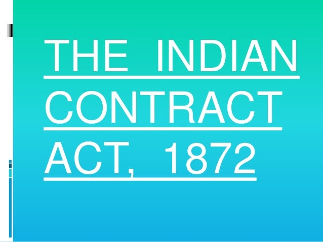 legal aspects of business indian contracts Nature and kinds of contracts  20 questions  the indian contract act came into force on a  true ,as its is the legal position on the point b.