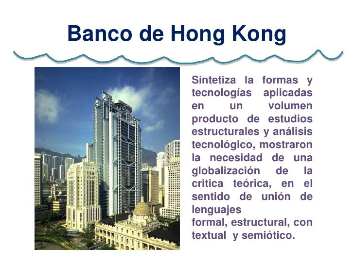 Banco de Hong Kong          Sintetiza la formas y          tecnologías aplicadas          en      un     volumen          ...