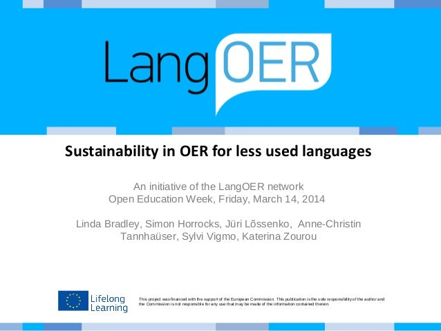 Sustainability in OER for less used languages  An initiative of the LangOER network  Open Education Week, Friday, March 14...