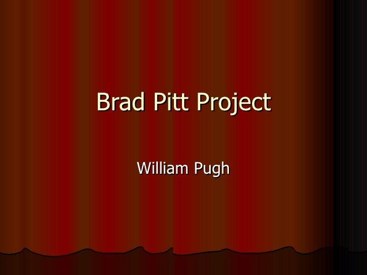 Brad Pitt Project William Pugh