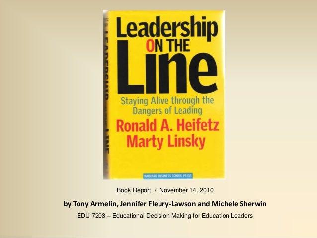 Book Report / November 14, 2010 by Tony Armelin, Jennifer Fleury-Lawson and Michele Sherwin EDU 7203 – Educational Decisio...