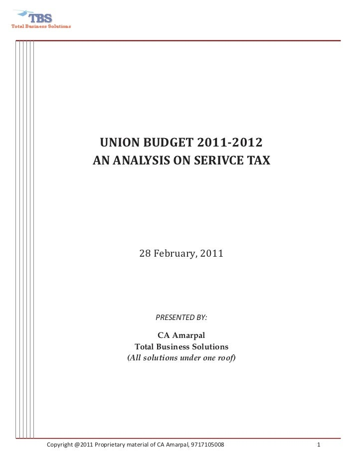 UNION BUDGET 2011-2012               AN ANALYSIS ON SERIVCE TAX                                28 February, 2011          ...