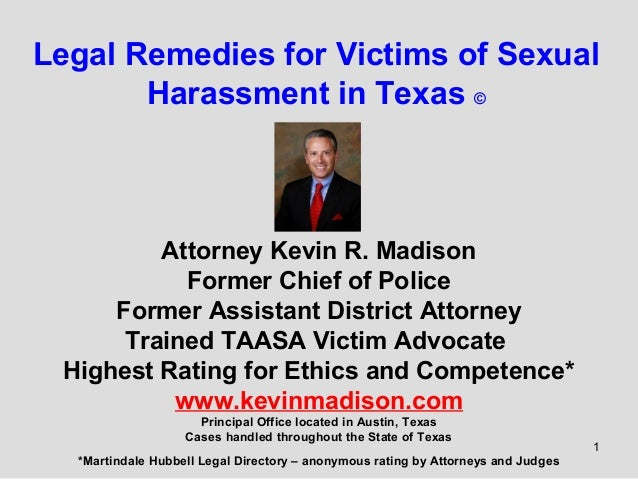 Legal Remedies for Victims of Sexual Harassment in Texas ©  Attorney Kevin R. Madison Former Chief of Police Former Assist...