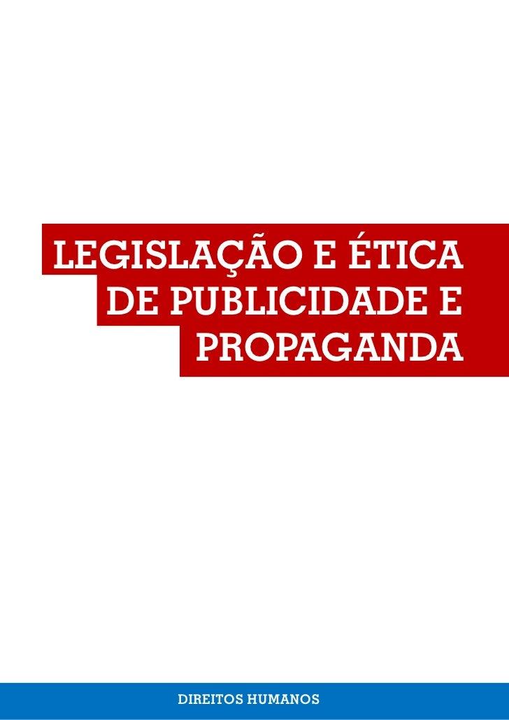 LEGISLAÇÃO E ÉTICA  DE PUBLICIDADE E      PROPAGANDA     DIREITOS HUMANOS