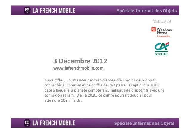 """Spéciale Internet des Objets     3""""Décembre""""2012""""     www.lafrenchmobile.com""""Aujourdhui,+un+u-lisateur+moyen+dispose+dau+m..."""