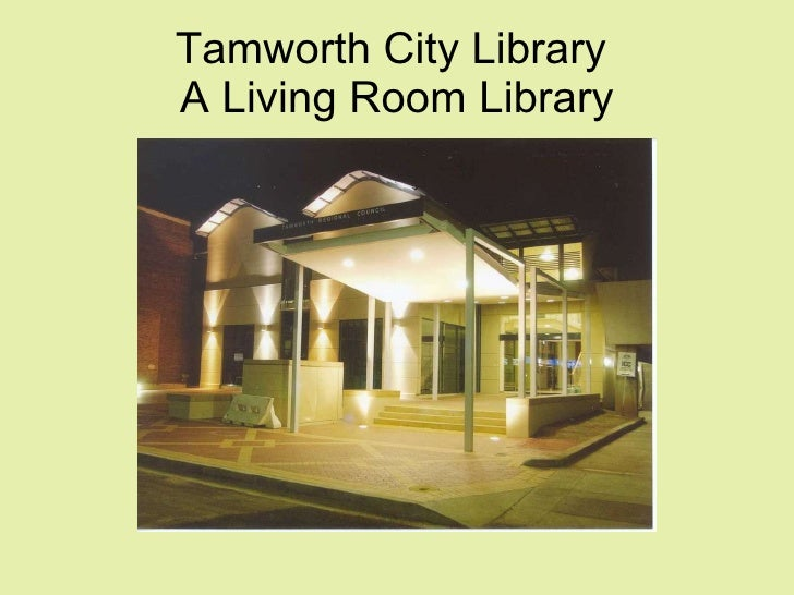 Tamworth City Library  A Living Room Library