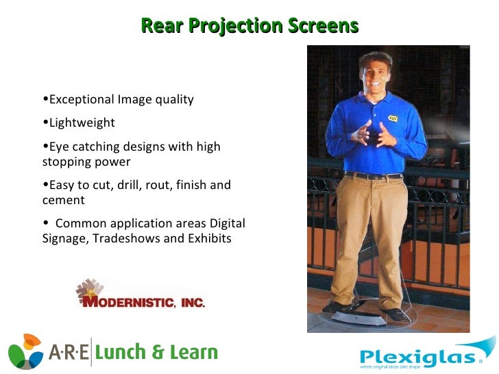 Rear Projection Screens http://modernisticinc.com/index2.htm <ul><li>Exceptional Image quality </li></ul><ul><li>Lightweig...