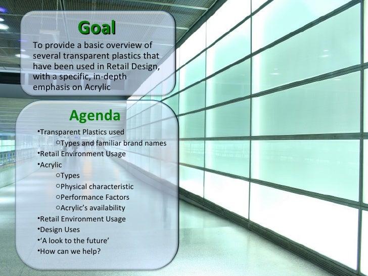 Agenda <ul><li>Transparent Plastics used </li></ul><ul><ul><li>Types and familiar brand names </li></ul></ul><ul><li>Retai...