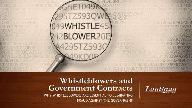 Whistleblowers and Government Contracts WHY WHISTLEBLOWERS ARE ESSENTIAL TO ELIMINATING FRAUD AGAINST THE GOVERNMENT