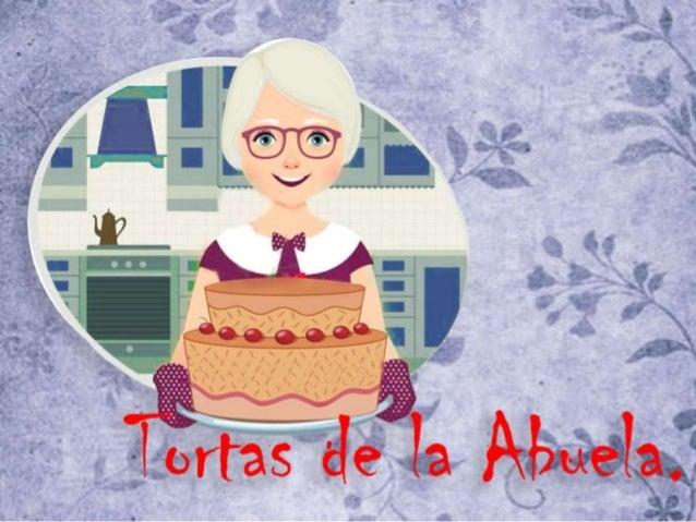 Tortas La Abuela nace como una opción de ingresos económicospara una Ama de Casa emprendedora, quien vio en lacomercializa...