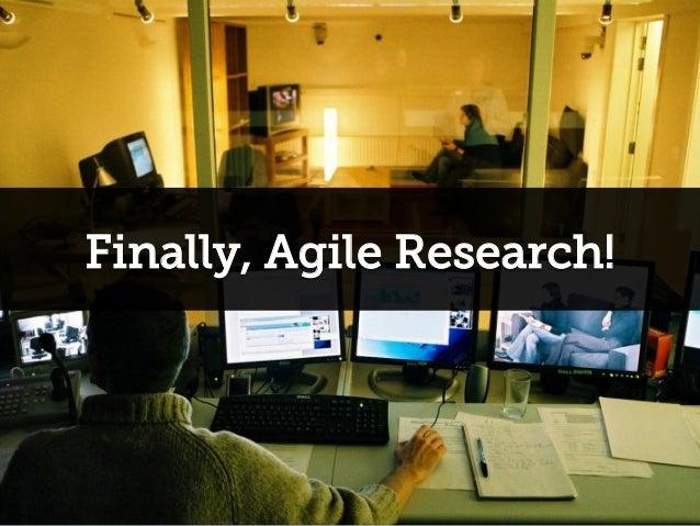Finally, Agile Research!