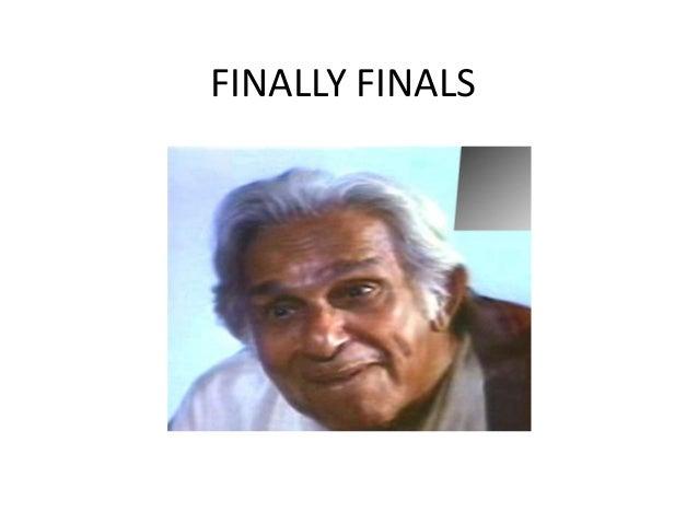 FINALLY FINALS