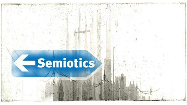 Semiotics THE STUDY OF MEANING MAKING. ALSO KNOWN AS:  SEMIOLOGY  SEMASIOLOGY  SEMEIOLOGY