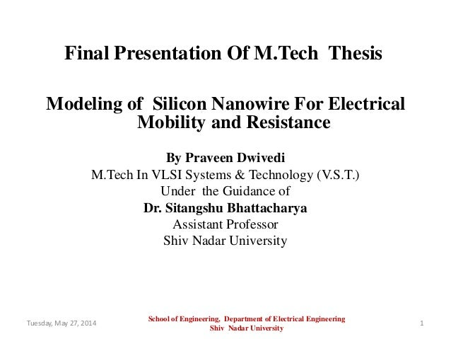 Modeling of Silicon Nanowire For Electrical Mobility and Resistance By Praveen Dwivedi M.Tech In VLSI Systems & Technology...