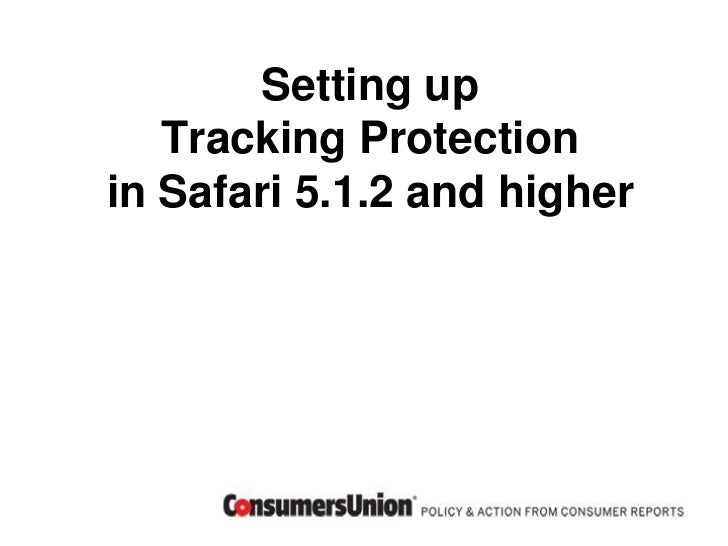 Setting up   Tracking Protectionin Safari 5.1.2 and higher