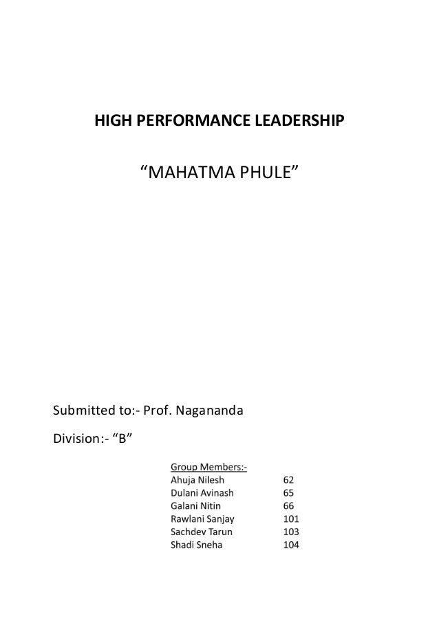 "HIGH PERFORMANCE LEADERSHIP""MAHATMA PHULE""Submitted to:- Prof. NaganandaDivision:- ""B"""