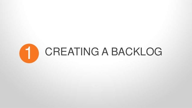 CREATING A BACKLOG1