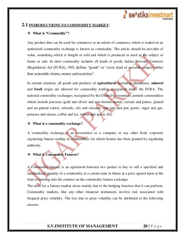 """S.V.INSTITUTE OF MANAGEMENT 20   P a g e 2.1 INTRODUCTIONS TO COMMODITY MARKET:  What is """"Commodity""""? Any product that ca..."""