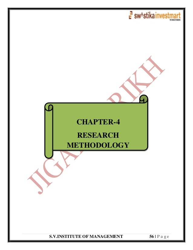 S.V.INSTITUTE OF MANAGEMENT 56   P a g e CHAPTER-4 RESEARCH METHODOLOGY