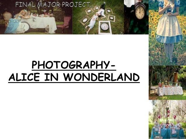 PHOTOGRAPHY- ALICE IN WONDERLAND