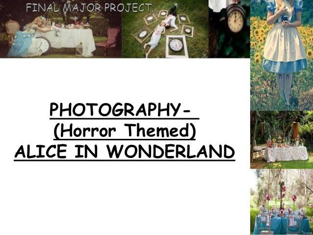 PHOTOGRAPHY(Horror Themed) ALICE IN WONDERLAND