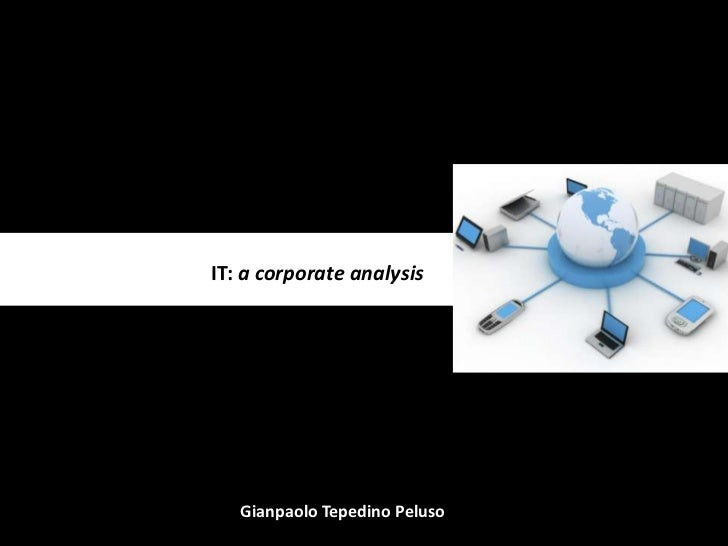 IT: a corporate analysis<br />Gianpaolo Tepedino Peluso<br />