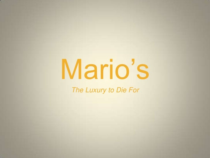 Mario'sThe Luxury to Die For