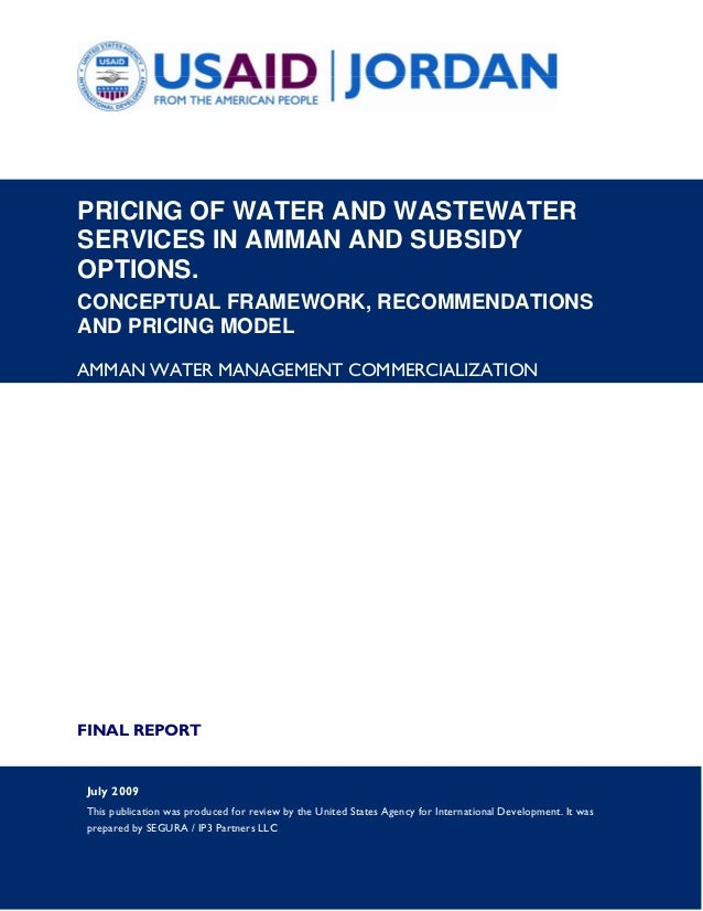 PRICING OF WATER AND WASTEWATERSERVICES IN AMMAN AND SUBSIDYOPTIONS.CONCEPTUAL FRAMEWORK, RECOMMENDATIONSAND PRICING MODEL...