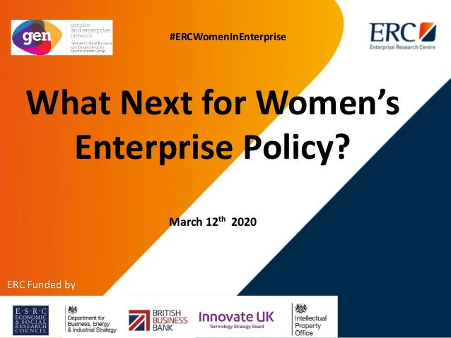 What Next for Women's Enterprise Policy? March 12th 2020 #ERCWomenInEnterprise