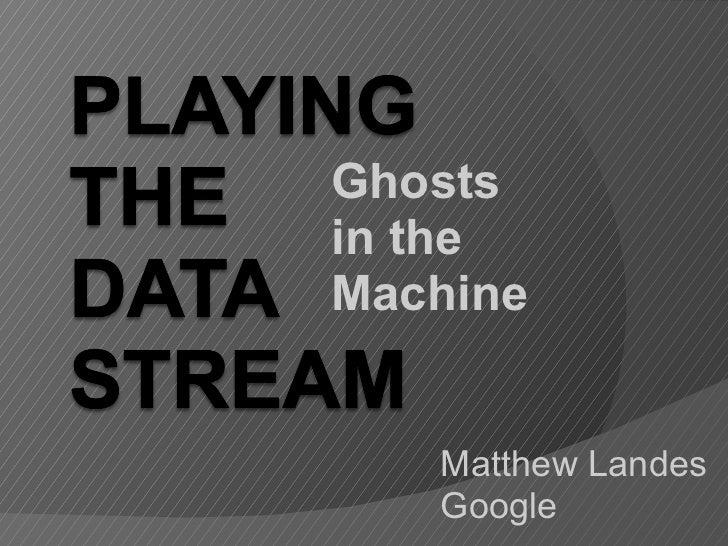 Matthew Landes Google Ghosts  in the  Machine
