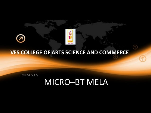 VES COLLEGE OF ARTS SCIENCE AND COMMERCE  PRESENTS  MICRO–BT MELA