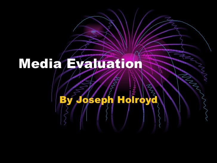 Media Evaluation By Joseph Holroyd
