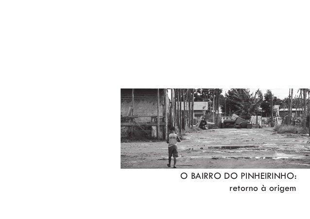O BAIRRO DO PINHEIRINHO: retorno à origem