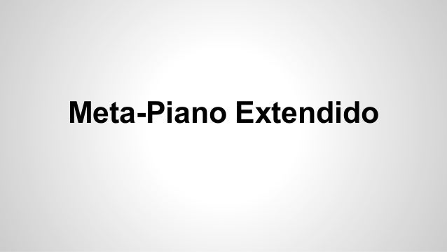 Meta-Piano Extendido