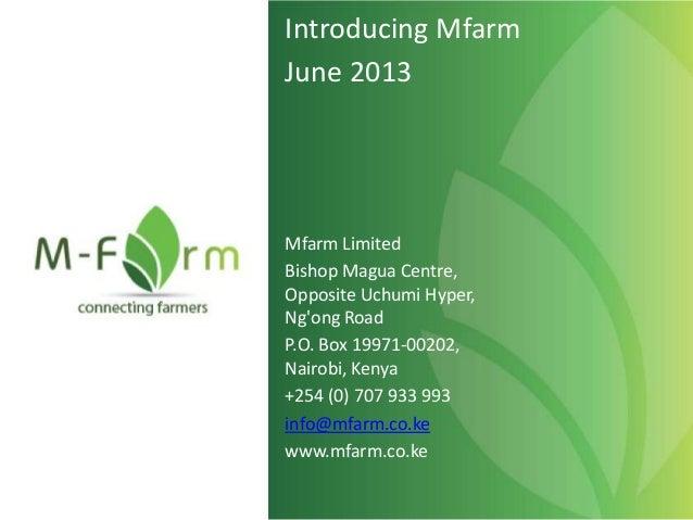 Mfarm Limited Bishop Magua Centre, Opposite Uchumi Hyper, Ng'ong Road P.O. Box 19971-00202, Nairobi, Kenya +254 (0) 707 93...