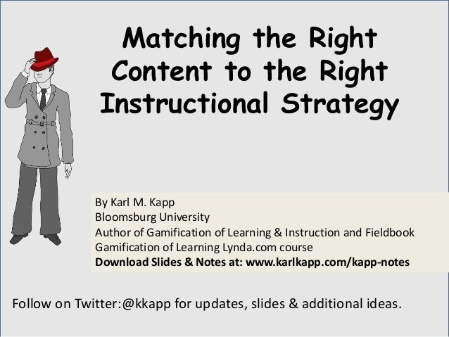 Follow on Twitter:@kkapp for updates, slides & additional ideas. By Karl M. Kapp Bloomsburg University Author of Gamificat...