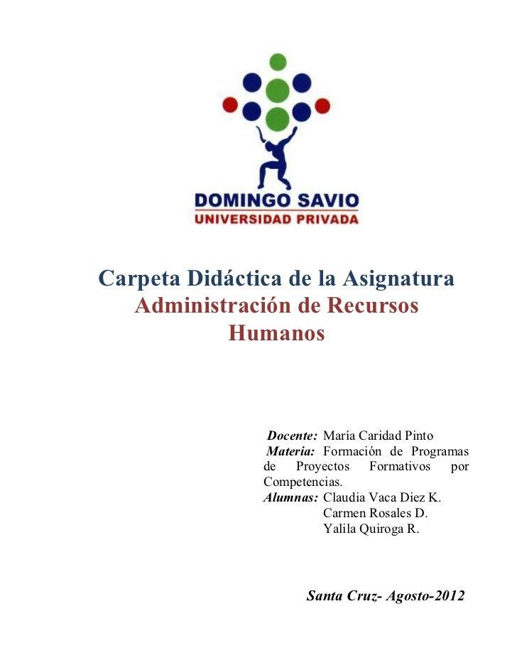Carpeta Didáctica de la Asignatura   Administración de Recursos           Humanos                Docente: María Caridad Pi...