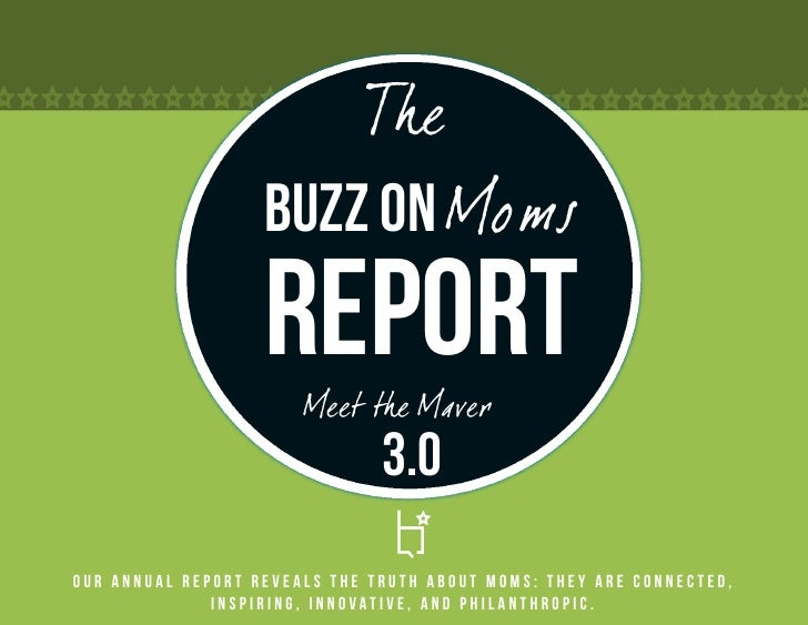 The                   Buzz on Moms                   Report                       Meet the Maver                          ...