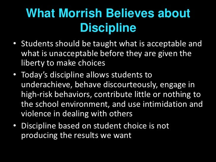 morrish real discipline What are the pros and cons of assertive i know there is no real evidence assertive discipline is effective but if a student is asked a few times to settle.