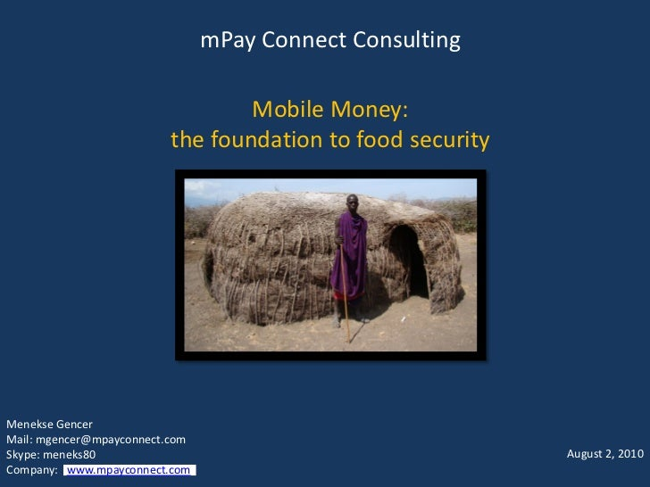 mPay Connect Consulting                                   Mobile Money:                          the foundation to food se...