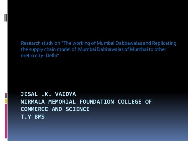 """JESAL .K. VAIDYANIRMALA MEMORIAL FOUNDATION COLLEGE OFCOMMERCE AND SCIENCET.Y BMSResearch study on """"The working of Mumbai ..."""