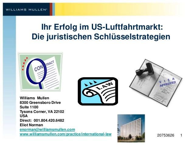 20753626 1Ihr Erfolg im US-Luftfahrtmarkt:Die juristischen SchlüsselstrategienWilliams Mullen8300 Greensboro DriveSuite 11...
