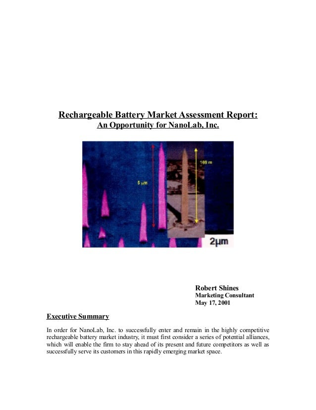 Rechargeable Battery Market Assessment Report: An Opportunity for NanoLab, Inc. Robert Shines Marketing Consultant May 17,...