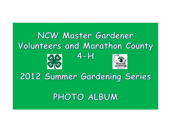 Final NWC Master Gardener Volunteers and Marathon County 4-H Photo Album