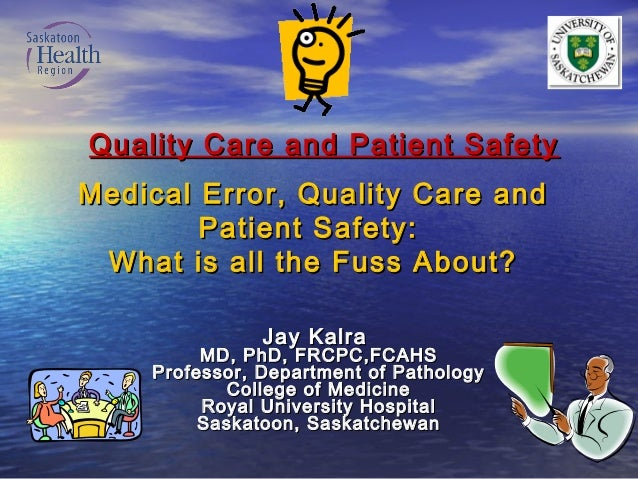 Quality Care and Patient SafetyMedical Error, Quality Care and        Patient Safety: What is all the Fuss About?         ...
