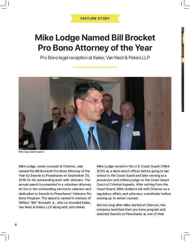 6 INSIDE SWORDS Mike Lodge, senior counsel at Chevron, was named the Bill Brockett Pro Bono Attorney of the Year by Swords...
