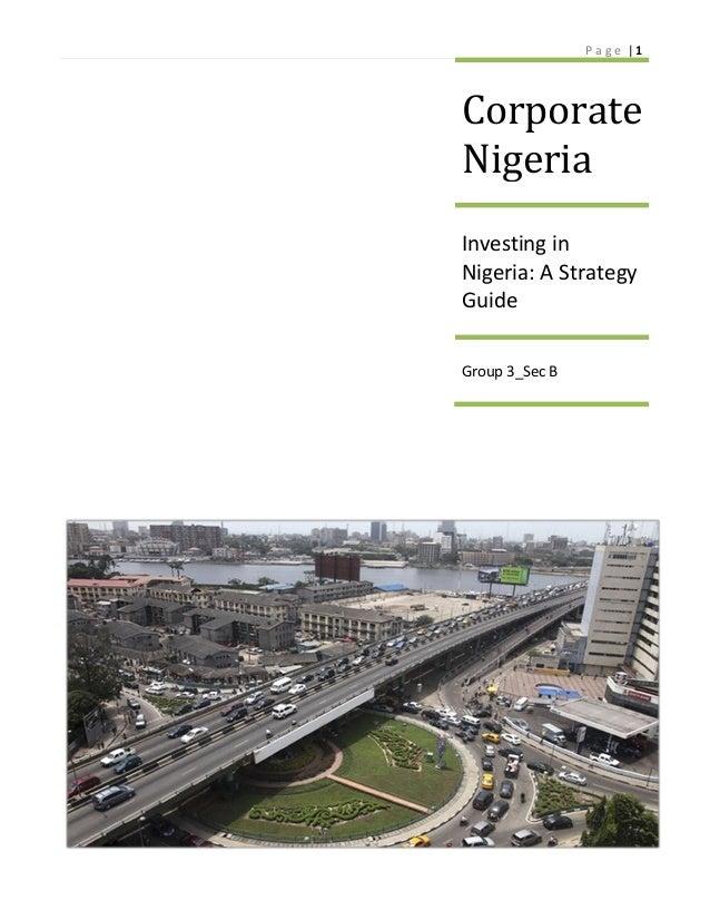 P age |1  Corporate Nigeria Investing in Nigeria: A Strategy Guide Group 3_Sec B