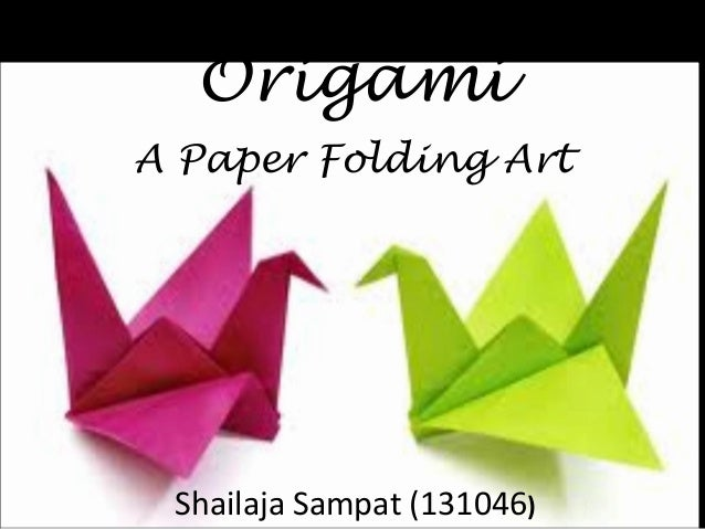 Origami A Paper Folding Art  Shailaja Sampat (131046)