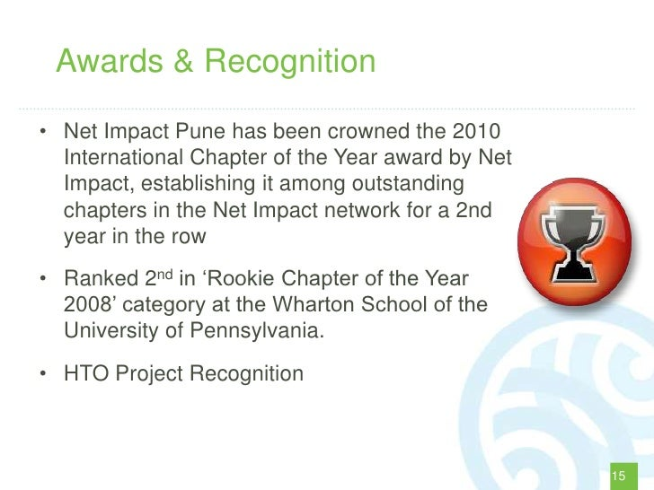 Awards & Recognition• Net Impact Pune has been crowned the 2010  International Chapter of the Year award by Net  Impact, e...